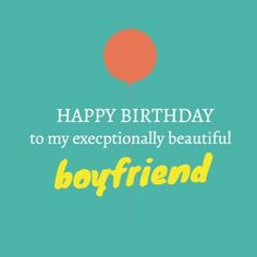 Cute Balloon Turquoise with orange and white and 'boyfriend' highlighted in yellow Diy Birthday Ideas For Him, Birthday Diy, Birthday Cards, Happy Birthday Beautiful, Very Happy Birthday, Happy Birthday Wishes, Birthday Gifts For Boyfriend Diy, Boyfriend Gifts, Birthday Balloons