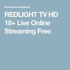REDLIGHT TV HD 18+ Live Online Streaming Free