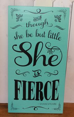 Baby Sign/And though she be but Little/she is FIERCE/Baby sign/Girl decor/Baby Decor/Nursery Decor/Tiffany Blue/Black/U Choose Colors