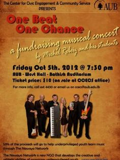 The Center for Civic Engagement and Community Service (CCECS) presents One Beat One Chance, a fundraising musical concert by Michel Rebeiz and his students in West Hall, Bathish Auditorium in AUB.    ...