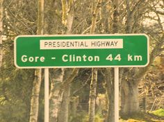 The Presidential Race Can Happen on The Presidential Highway. In New Zealand. Gore Clinton towns in South Otago, The Presidential Race Travel Stuff, Us Travel, New Zealand Holidays, Time Running Out, New Zealand Travel, Funny Signs, Exploring, Tart, To Go