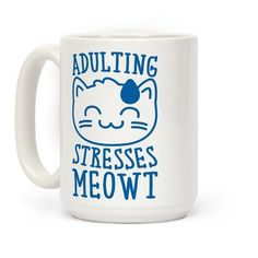 Life is stressful, just be a cat and forget about the worries life and adulthood may bring you. Release your inner lazy feline with this sassy, funny, lazy, adulting, cat coffee mug!