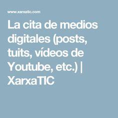 La cita de medios digitales (posts, tuits, vídeos de Youtube, etc.) | XarxaTIC