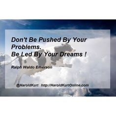 Don't be pushed by your problems. Be led by your dreams - Ralph Waldo Emerson #dreams #dream #inspire #instapic #influence #instagood #instadaily #inspiration #photooftheday #positive
