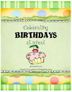 Teach123's Celebrating Birthdays at School!  ~Pinned by www.FernSmithsClassroomIdeas.com
