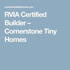 RVIA Certified Builder – Cornerstone Tiny Homes