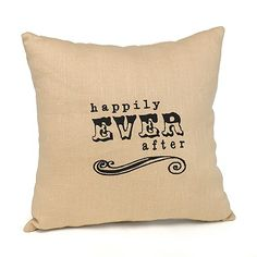 """Happily ever After Throw Pillow You'll remember your fairy-tale wedding when you see this fun """"happily ever after"""" pillow. The natural linen pillow is embroidered in black."""