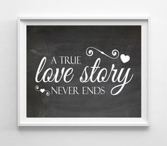 A True Love Story Never Ends, Printable Quote Typography Art File Instant Download