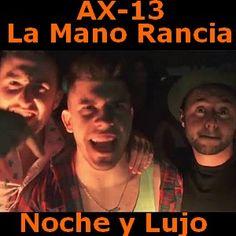 AX-13 ft. La Mano Rancia - Noche y Lujo acordes