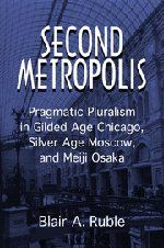 """By exploring and comparing North America's, Russia's, and Japan's """"second cities"""" of a century ago--Chicago, Moscow, and Osaka--this book discloses the extent to which social fragmentation, frequently viewed as an obstacle to democratic development, actually fostered a """"pragmatic pluralism"""" that nurtured pluralistic public policies."""