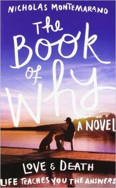 The Book of Why 	 A story about a self-help author confronting life's ultimate question: can love survive anything? Even death? A novel about an unforgettable love, this book asks big questions about love with a surprise twist at its end. Great Read! Enjoyed it! PH
