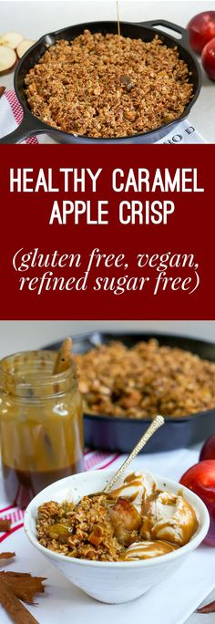 Vegan, Gluten Free, Refined Sugar Free Healthy Caramel Apple Crisp