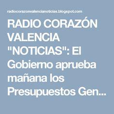 """RADIO CORAZÓN VALENCIA  """"NOTICIAS"""": El Gobierno aprueba mañana los Presupuestos Genera..."""