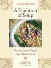 A Tradition of Soup: Flavors from China's Pearl River Delta Pearl River Delta, American Food, Health And Beauty, Soup, Cooking Recipes, China, Meals, Traditional, Breakfast