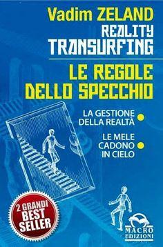 Le Regole dello Specchio – Reality Transurfing – Libro  Per tutti quelli che me lo hanno chiesto e me lo stanno continuamente chiedendo: E' USCITO!