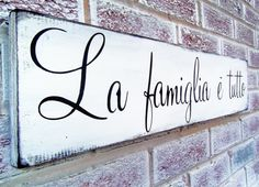 Italian saying sign La Famiglia e Tutto by deSignsOfExpression