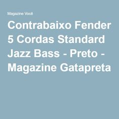 Contrabaixo Fender 5 Cordas Standard Jazz Bass - Preto - Magazine Gatapreta