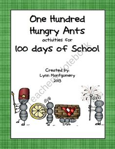 One Hundred Hungry Ants and Activities for 100 Days of School product from lymont on TeachersNotebook.com
