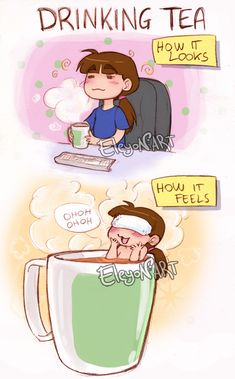 How drinking tea feels.......