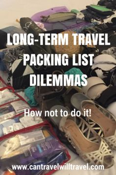 Long-term Travel Packing List Dilemmas, How not to Pack Lol, I might need to take a look at how now to pack haha! Could be helpful. See if, then let go of those ideas, then look at the right way and go forth