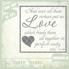 VV0046-B commercial use SVG & DXF cut ready file And over all these virtues put on Love which binds them all together in perfect unity #SVG file for your #Cricut or #Silhouette machines