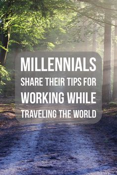 Millennials share their tips for working while traveling the world #trip #travel #traveltips  via @LiveLearnVentur