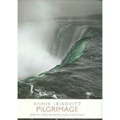Annie Leibovitz, Pilgrimage .... Want this she is my fav photographer