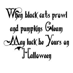 Vinyl Wall Decal Sticker Art - When black cats prowl and pumpkins Gleam May luck be Yours on Halloween