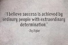 I Believe success is achieved by ordinary people with extraordinary determination. Inspiring Quotes About Life, Inspirational Quotes, Study Philosophy, Career Success, The Orator, Spiritual Development, Don't Give Up, Writing A Book, Happy Life