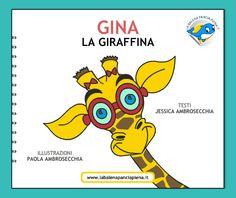 Ciao, sono Gina la giraffa dal collo lungo, leggi la mia storia e mi aiuterai a capire chi mi fa i dispetti, chi mangia tutti i miei biscotti, i miei gelati...ma chi è??  Non è che sei stato tu??  http://www.labalenapanciapiena.it/lagiraffina/