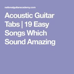 Acoustic Guitar Tabs | 19 Easy Songs Which Sound Amazing