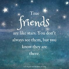 True Friends Are Like Stars - Tiny Buddha - Quotes Special Friend Quotes, Friend Poems, Best Friend Quotes, Poems About Best Friends, Blessed With Friends Quotes, Beautiful Friend Quotes, Happy Friends Day, Positive Quotes For Friends, Star Quotes