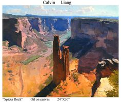 Spider Rock . Calvin Liang . Oil, 24 x 30  [interesting perspective on this one]