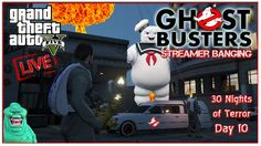 "GTA 5 Online ""GTA V Ghostbusters"" GTA V Online Gameplay 30 Nights of Ter..."