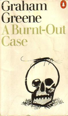 A Burnt-Out Case by Graham Greene.