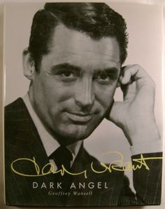 Cary Grant Dark Angel Geoffrey Wansell 1997 Hardcover Dustjacket Biography Photo