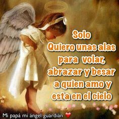 Mis seres queridos del cielo Precious Moments Quotes, I Miss You Dad, Spanish Prayers, Grandma Quotes, Christian Cards, My True Love, Prayer Quotes, Deep Thoughts, Grief