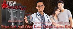 Titan Gel Asli Obat Kuat Tahan Lama Riau