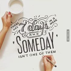 Motivation - Lettering and Typography - There are 7 days in a week and someday isn't one of them. The Words, Cool Words, Typography Quotes, Typography Letters, Typography Served, Calligraphy Quotes Motivation, Pattern Texture, Typographie Inspiration, Motivational Quotes
