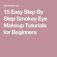 Best Ideas For Makeup Tutorials    Picture    Description  15 Easy Step By Step Smokey Eye Makeup Tutorials for Beginners    - #Makeup https://glamfashion.net/beauty/make-up/best-ideas-for-makeup-tutorials-15-easy-step-by-step-smokey-eye-makeup-tutorials-for-beginners/ #makeupideaseasy