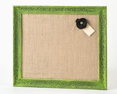 Burlap covered bulletin board.