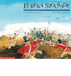 Eureka Stockade by Alan Boardman, available at Book Depository with free delivery worldwide. Eureka Stockade, Mentor Texts, Children's Literature, The Unit, Gold Rush, History, Teaching Ideas, Literacy, Books