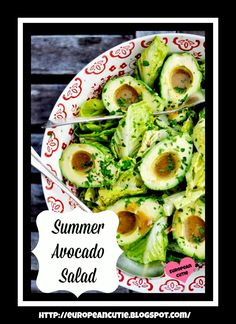 European Cutie ♥: Summer Avocado Salad ♥