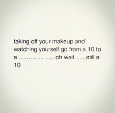 15 New Ideas makeup quotes truths inspiration thoughts Makeup Quotes Funny, Makeup Humor, Funny Quotes, Funny Makeup, Beauty Quotes Makeup, Quotes About Makeup, Beauty Hacks, The Words, Whatever Forever