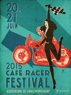 Poster for the 2015 Cafe Racer Festival, held at the Autodrome de Linas-Montlhéry circuit located south-west of the small town of Montlhéry, about thirty kilometres south of Paris.