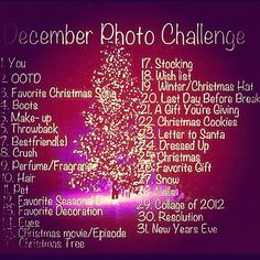 Photo Challenge - I'll be doing it when it's Dec! :)