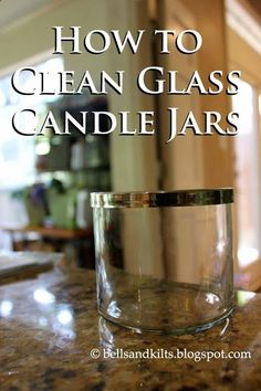 DIY How to Clean Glass Candle Jars - Texas Tales
