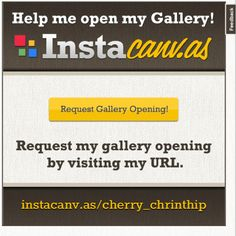 Help me please! Simply visit http://instacanv.as/cherry_chrinthip and clike 'request gallery opening'