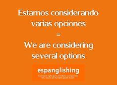 Espanglishing | free and shareable Spanish lessons = lecciones de Inglés gratis y compartibles: Estamos considerando varias opciones = We are considering several options