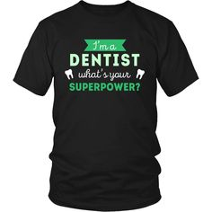 Dentist Shirt - I'm a Dentist, what's your superpower? - Profession Gift